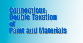 Connecticut Considers Legislation to Eliminate Double Taxation on Paint and Materials