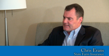 Interview: Chris Evans, State Farm Insurance
